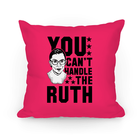 You Can't Handle the Ruth Pillow