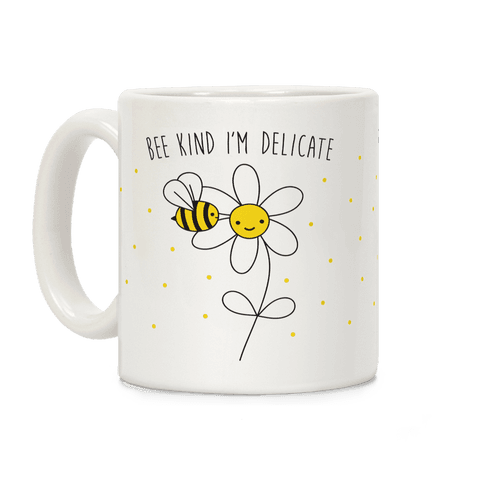 Bee Kind I'm Delicate Coffee Mug