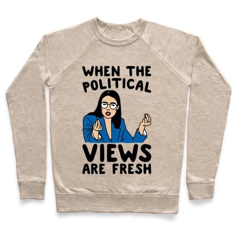 When The Political Views Are Fresh AOC Parody Pullover