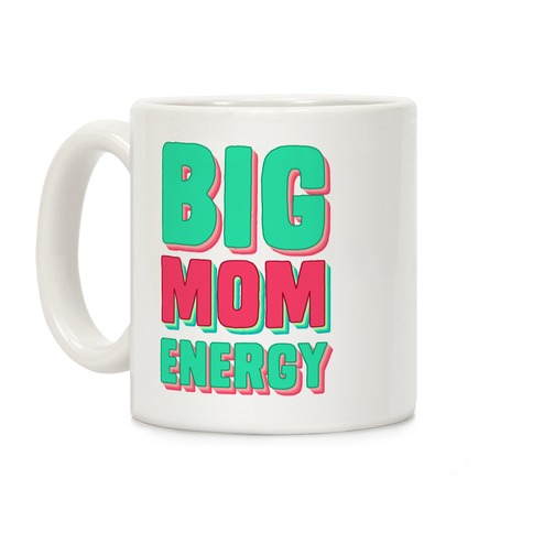 Big Mom Energy Coffee Mug