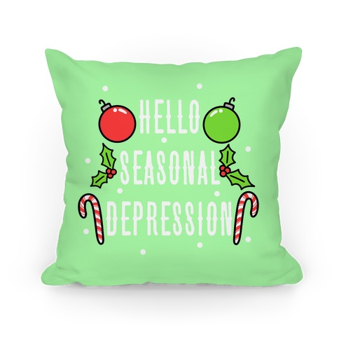 Hello Seasonal Depression Pillow