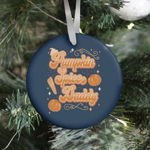 Pumpkin Spice Daddy Ornament
