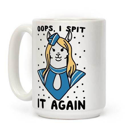 Oops, I Spit It Again Coffee Mug