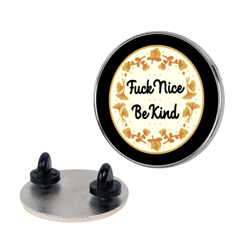 F*** Nice, Be Kind Pin