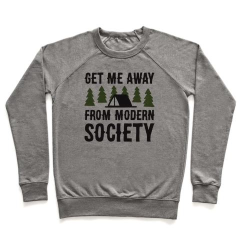 Get Me Away From Modern Society Pullover