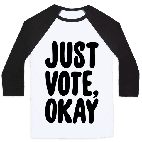 Just Vote Okay Baseball Tee