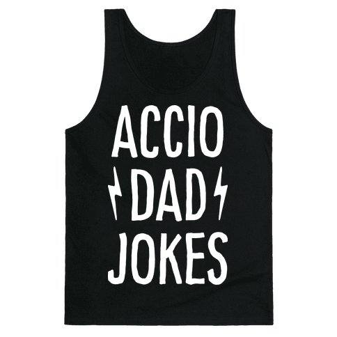 Accio Dad Jokes Tank Top