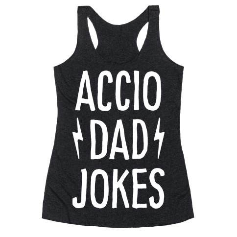 Accio Dad Jokes Racerback Tank Top