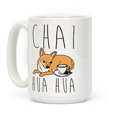 Chai Hua Hua Chihuahua Parody Coffee Mug