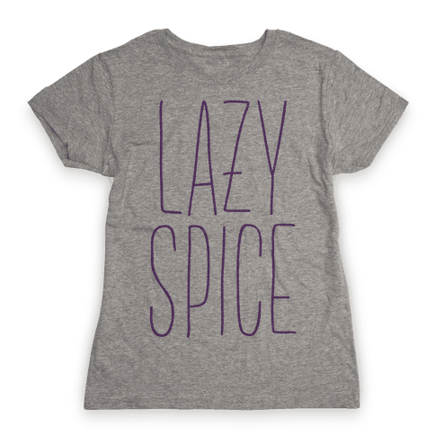 Lazy Spice Womens T-Shirt