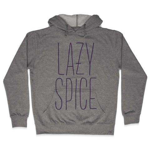 Lazy Spice Hooded Sweatshirt