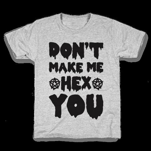 Don't Make Me Hex You Kids T-Shirt