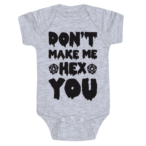 Don't Make Me Hex You Baby Onesy