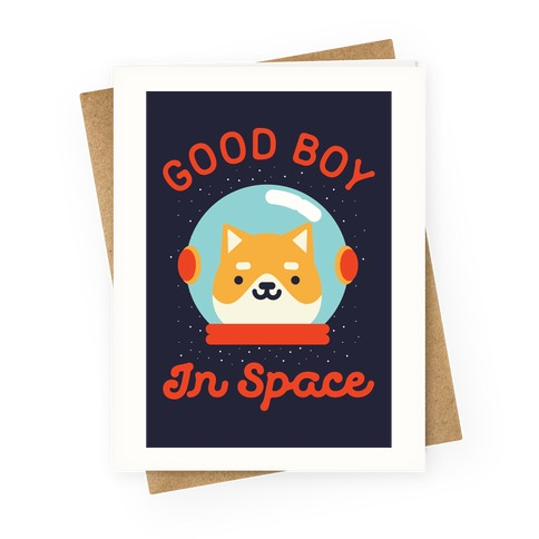 Good Boy In Space Greeting Card