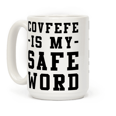 Covfefe is My Safe Word