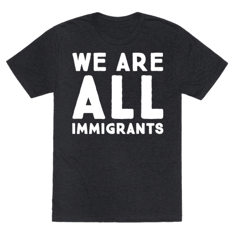 We Are All Immigrants White Print