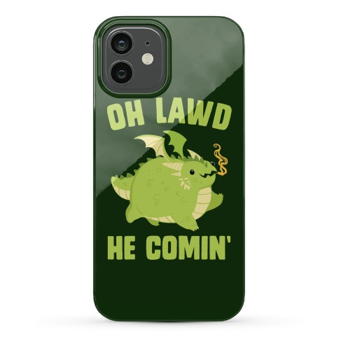 OH LAWD HE COMIN' Dragon Phone Case