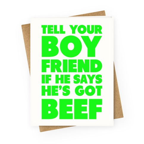 Tell Your Boyfriend Greeting Card