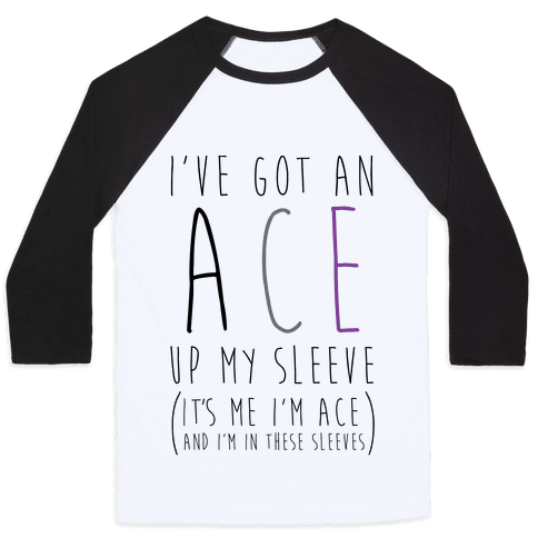 I've Got An Ace Up My Sleeve Baseball Tee
