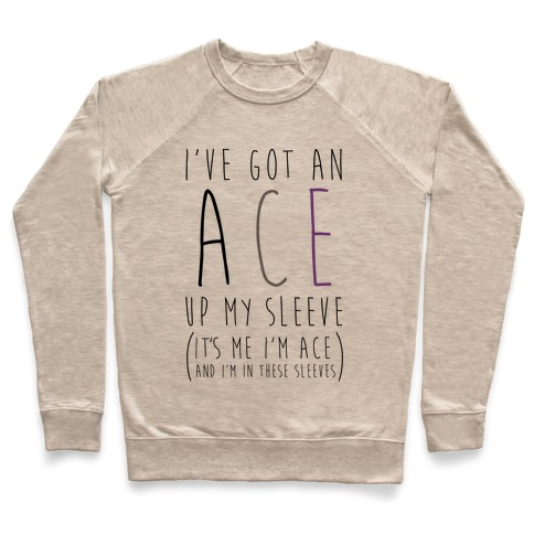 I've Got An Ace Up My Sleeve Pullover