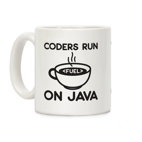 Coders Run On Java Coffee Mug