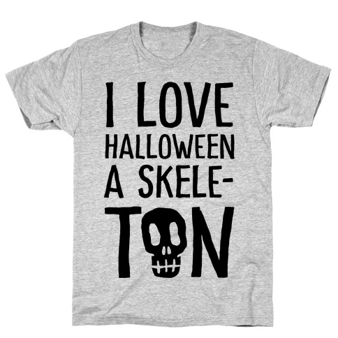 I Love Halloween A Skele-Ton T-Shirt
