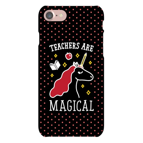 Teachers Are Magical Phone Case