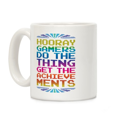 Hooray Gamer, Do The Thing, Get the Achievements Coffee Mug