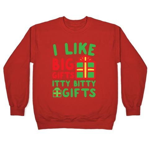 I Like Big Gifts Itty Bitt Gifts Parody White Print Pullover