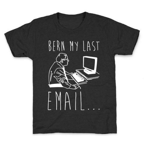 Bern My Last Email Parody White Print Kids T-Shirt