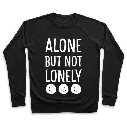 Alone But Not Lonely Pullover