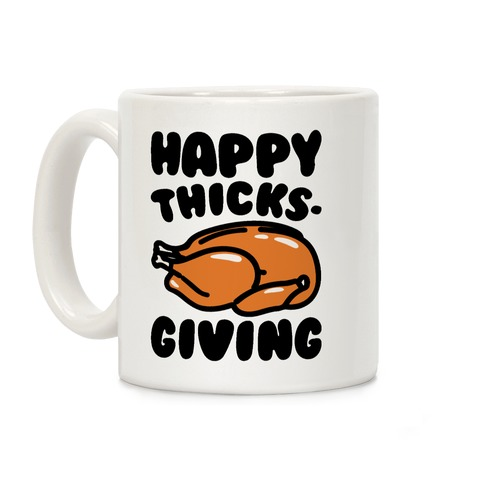 Happy Thicks-Giving Coffee Mug