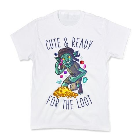 Cute & Ready For the Loot Goblin Kids T-Shirt
