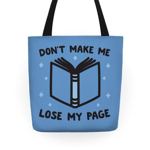 Don't Make Me Lose My Page Tote