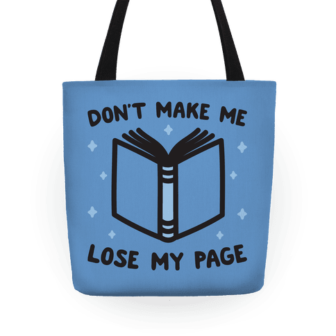 Don't Make Me Lose My Page Tote