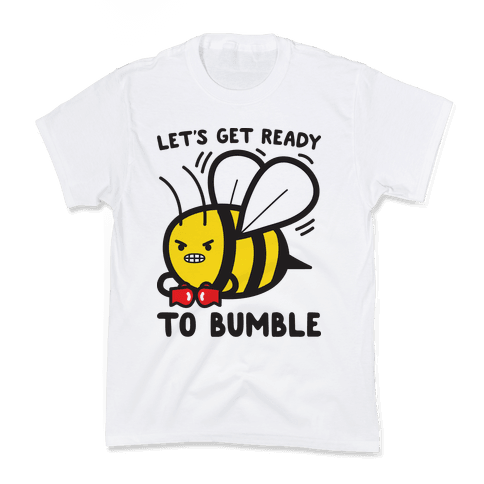 Let's Get Ready To Bumble Kids T-Shirt