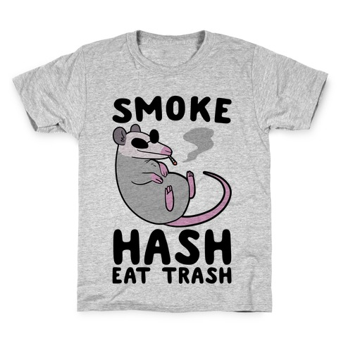 Smoke Hash, Eat Trash Kids T-Shirt