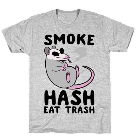 Smoke Hash, Eat Trash T-Shirt