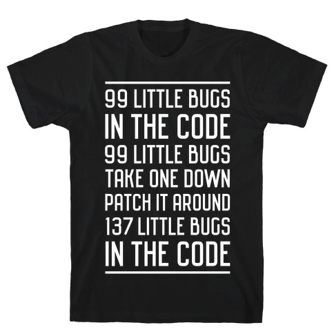 99 Little Bugs in the Code Mens T-Shirt