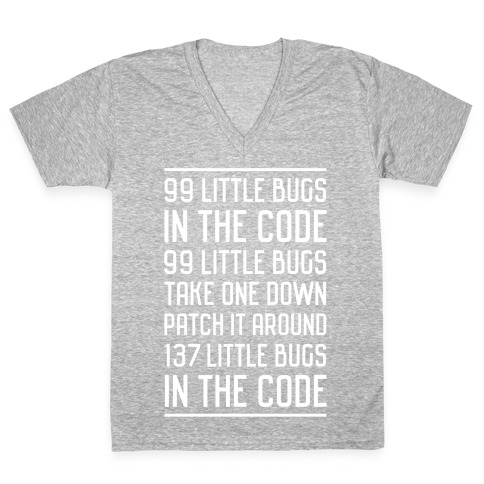 99 Little Bugs In The Code Vneck