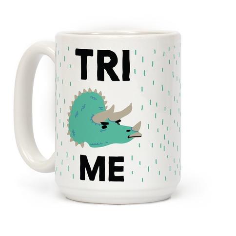Tri Me  Coffee Mug