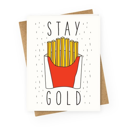 Stay Gold Greeting Card