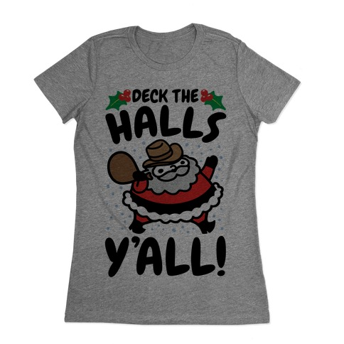 Deck The Halls Y'all Womens T-Shirt