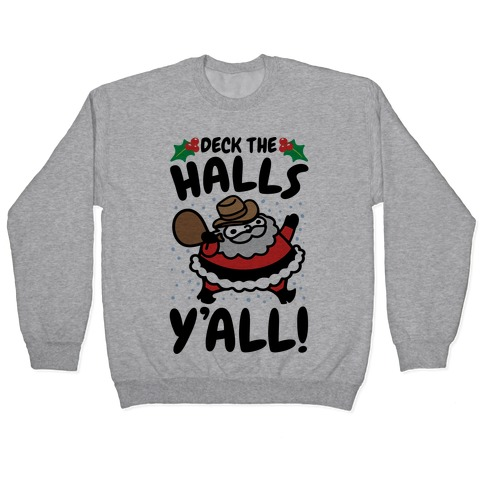 Deck The Halls Y'all Pullover