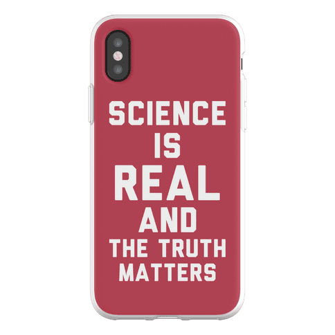 Science is Real and The Truth Matters Phone Flexi-Case