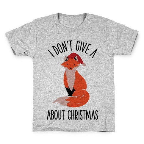 I Don't Give a Fox About Christmas Kids T-Shirt