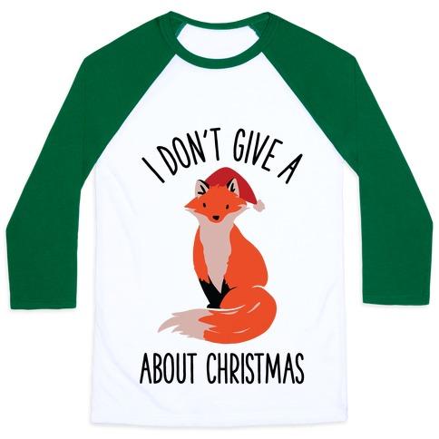 I Don't Give a Fox About Christmas Baseball Tee