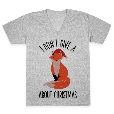 I Don't Give a Fox About Christmas V-Neck Tee Shirt