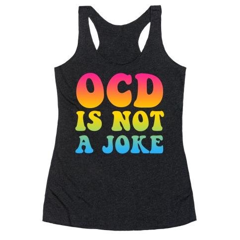 OCD Is Not a Joke Racerback Tank Top