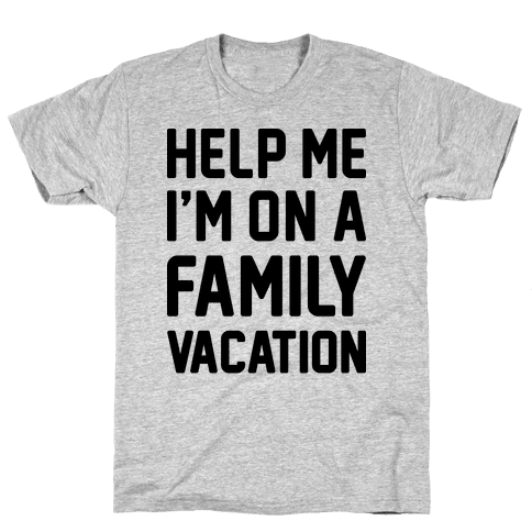 Help Me I'm On A Family Vacation Mens T-Shirt